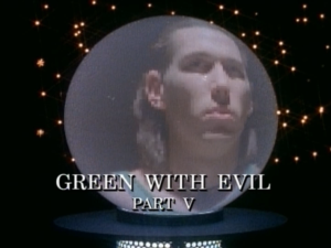 Green With Evil Part 5