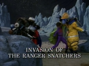 Invasion Of The Ranger Snatchers
