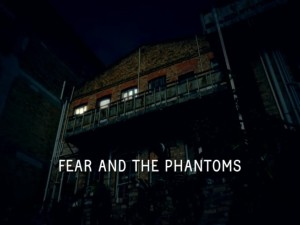 Fear And The Phantoms