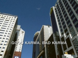 Good Karma, Bad Karma