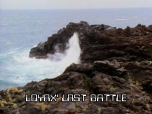 Loyax's Last Battle
