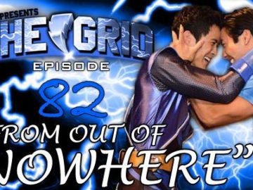 The Grid Episode 82 - From Out Of Nowhere
